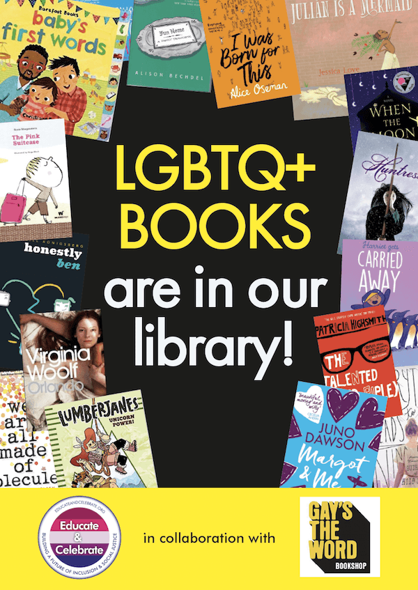 Poster advertising LGBTQ+ books are in our library from Educate & Celebrate